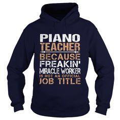 PIANO-TEACHER - Freaking T-Shirts, Hoodies, Sweaters