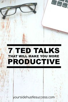 Want to become more productive? These inspiring TED Talks are a must! 7 TED talks that will make you more productive