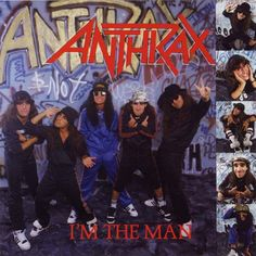 """Anthrax - """"I'm the Man"""". Who says rap & metal can never mix?"""
