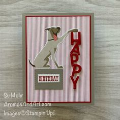 Dane the Birthday Dog - Aromas and Art Birthday Cards For Men, Handmade Birthday Cards, Happy Birthday, Dog Cards, Kids Cards, Pet Sympathy Cards, Greeting Cards, Stamping Up Cards, Animal Cards