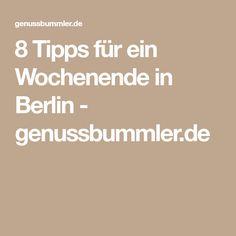 8 Tipps für ein Wochenende in Berlin - genussbummler.de