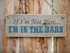 I'm In The Barn Sign Rustic Barn Sign Front by BearlyInMontana