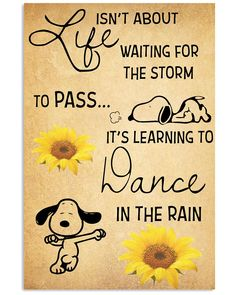 Check this Life Isn't About Waiting Fop The Storm To Pass It's Learning To Dance Shirt . Snoopy Images, Snoopy Pictures, Charlie Brown Quotes, Charlie Brown And Snoopy, Peanuts Quotes, Snoopy Quotes, Mothers Day Quotes, Pillow Quotes, Snoopy And Woodstock
