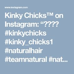 "Kinky Chicks™ on Instagram: ""🙌👑👑👑 #kinkychicks #kinky_chicks1 #naturalhair #teamnatural #naturalhaircommunity #naturalhairstyles #blackgirlmagic #blackgirlsrock…"""
