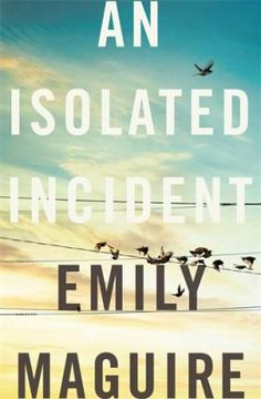 An isolated incident by Emily Maguire