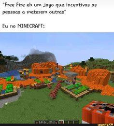 No minecraft eu sou o demonio  >:3