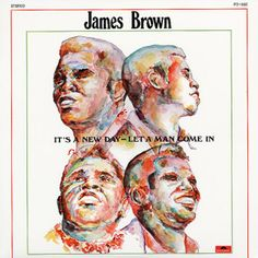 James Brown It's A New Day Let A Man Come In