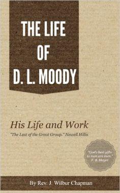 Amazon.com: THE LIFE OF D. L. MOODY (Dwight Lyman Moody) eBook: WILBUR CHAPMAN: Kindle Store