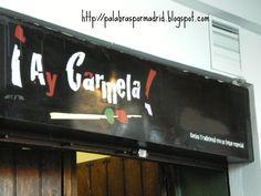 http://palabraspormadrid.blogspot.com.es/2013/02/ay-carmela.html
