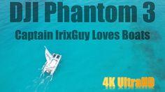 DJI Phantom 3 Captain IrixGuy Loves Boats