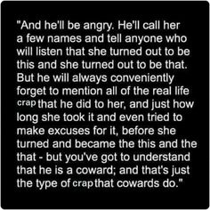 Narcissists are cowards who lie because the truth would reveal their weaknesses & shine a light on their failures