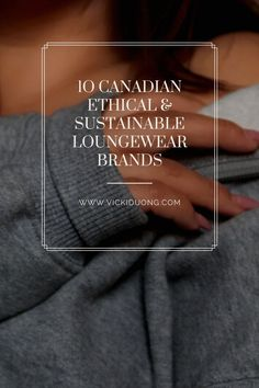 While it's tempting to buy the fast fashion version of loungewear staples because the garments are seemingly simple, there's a lot of pros to buying the ethical version. Here are some of my favourite go-to brands for loungewear.