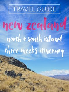 NEW ZEALAND TRAVEL GUIDE // a 21 day / three weeks travel itinerary for our New Zealand trip - covering both North and South Islands.