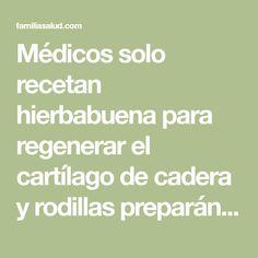 Médicos solo recetan hierbabuena para regenerar el cartílago de cadera y rodillas preparándola de esta forma, es más efectiva que cualquier tratamiento