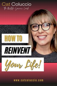 """Discover 3 easy tips to help you get started on answering the question """"how to reinvent your life!"""" #howtoreinventyourlife #lifereinvention #howtoreinvent #howtofindmycorevalues #howtochangemylife #howtochooseanewcareer #midlifereinvention #midlifecrisis #midlifecareerchange #lifepurpose #themidlifesuccesscoach #catcoluccio #rockingmidlife"""