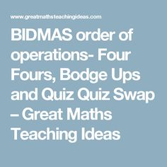 BIDMAS order of operations- Four Fours, Bodge Ups and Quiz Quiz Swap – Great Maths Teaching Ideas