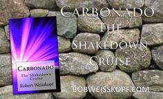 You can find my book CARBONADO - The Shakedown Cruise  in Kindle E-Book and paperback on my blog https://bobweisskopf.com/shop-for-my-books/