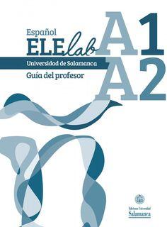 Español ELElab A1-A2 / Juan Felipe García Santos (director) ; Gloria García Catalán, Alba María Hernández Martín, Antonio Re