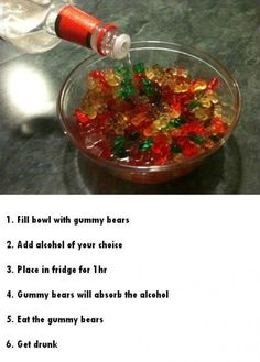 Fill bowl with gummy bears. Add alcohol of your choice. Place in the fridge for 1 hour. Gummy bears will absorb the alcohol. Eat the gummy bears. Great for a party Birthday Party Snacks, Snacks Für Party, Party Recipes, Shot Recipes, Party Desserts, 21st Party, Drunk Party, 21st Birthday Drinks, Party Treats