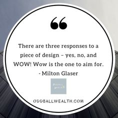 Graphic Design Quote for Inspiration - There are three responses to a piece of design – yes, no, and WOW! Wow is the one to aim for. Managing Your Money, Make Money Blogging, Money Saving Tips, Money Tips, Graphic Design Quotes, Finance Blog, Finance Tips, Milton Glaser, Saving For Retirement
