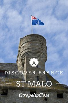 Explore France: St Malo is a great base right on the border between Brittany and Normandy in Northwestern France.