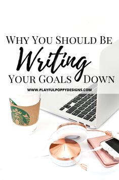 Why You Should Be Writing Your Goals Down - Playful Poppy Designs Business Goals, Business Design, Business Tips, Online Business, Creative Business, Finding Passion, Small Business Organization, Jobs For Teachers, Business Studies