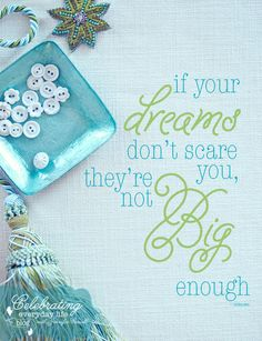 {Inspirational Quote} If Your Dreams Don't Scare You… Dream Big! quote