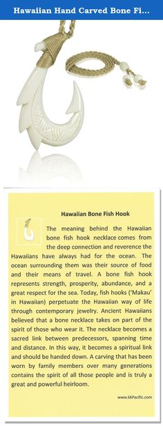 Hawaiian Hand Carved Bone Fish Hook Necklace. The Meaning of the Hawaiian Bone Fish Hook The deep connection and reverence the Hawaiians had for the ocean created the meaning behind the Hawaiian fish hook necklace. A bone fish hook represents strength, prosperity, abundance, and a great respect for the sea. Ancient Hawaiians believed that a bone necklace takes on part of the spirit of those who wear it. The necklace becomes a sacred link between people, spanning time and distance. Who…