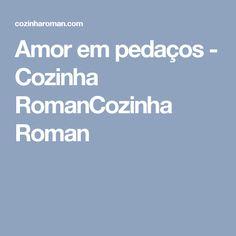 Amor em pedaços - Cozinha RomanCozinha Roman