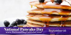 NATIONAL PANCAKE DAY - September 26