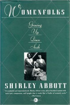 Womenfolks - Growing up down South by Shirley Abbott (1991, Paperback).jpg (330×499)