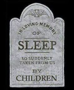 RIP to sleep, your free time, much of your pocket money and so much more!