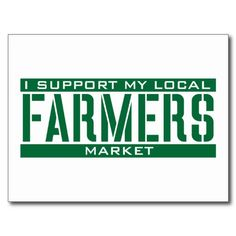 Shop Local, buy local, farmers market, fresh foods, local foods
