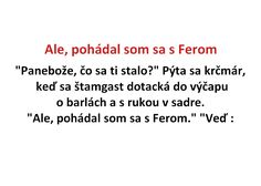 Ale, pohádal som sa s Ferom - Spišiakoviny.eu