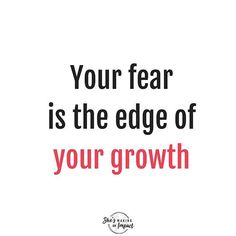 What fear do you have that's holding you back from growing? GO there!!#shesmakinganimpact