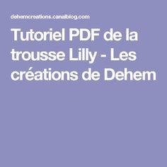 Tutoriel PDF de la trousse Lilly - Les créations de Dehem