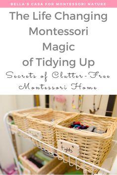 The Life Changing Montessori Magic of Tidying Up- The Children's Version! Montessori At Home | Montessori Nature Blog