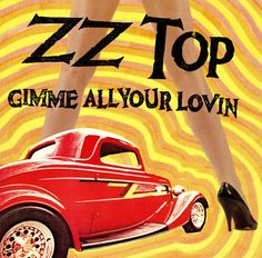 ZZ Top: Gimme All Your Lovin' 1983 (c) Warner Bros