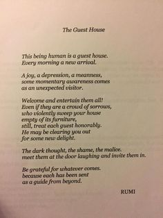 """Poem ©: """"The Guest House"""" - by Maulana Jalal-ud-Din Rumi (Persia). Rumi Love Quotes, Poetry Quotes, Positive Quotes, Life Quotes, Inspirational Quotes, Rumi On Love, Rumi Poem, Poet Rumi, Jalaluddin Rumi"""