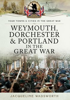 """""""Jacqueline Wadsworth's new book Weymouth, Dorchester and Portland in the Great War tells some fascinating stories of the human spirit during the Great War..."""" - Western Telegraph http://www.pen-and-sword.co.uk/Weymouth-Dorchester-Portland-in-the-Great-War-Paperback/p/6724"""