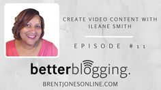 Create Video Content with Ileane Smith