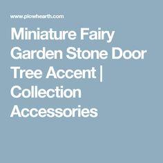 Miniature Fairy Garden Stone Door Tree Accent | Collection Accessories