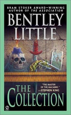 The Collection by Bentley Little- this is a really good read.