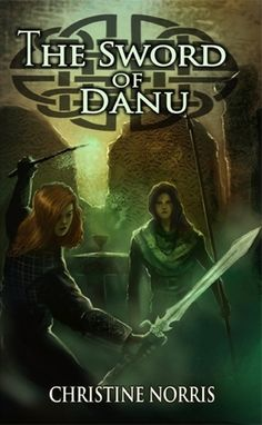 https://sites.google.com/site/authorchristinenorris/books/the-sword-of-danu