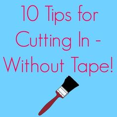 How to cut in without tape! Saves so much time!
