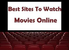 Top 10 Best Websites to Watch Movies Online for Free [updated 2014]