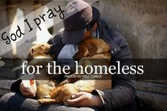 God may we help those less fortunate than ourselves so that others will see you within our hearts.  God Bless those in need.