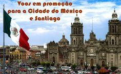 Voos em promoção para o Chile e México #voos #passagens #promoção #chile #méxico