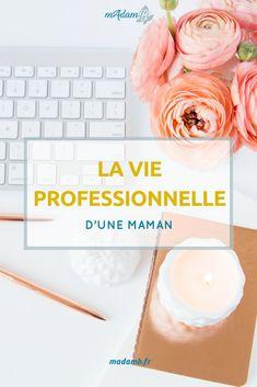 La vie professionnelle d'une maman #maman #vie #professionnelle #projet #ambition #mumpreneur #entrepreneuriat #workingmum
