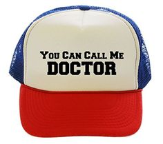 You Can Call Me Doctor Trucker Hat Cap red white blue